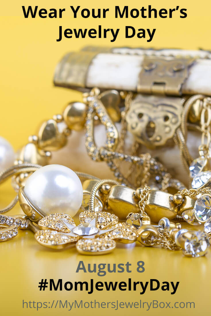 Wear Your Mother's Jewelry Day is August 8.  Join the celebration by wearing your inherited jewelry! #MomJewelryDay