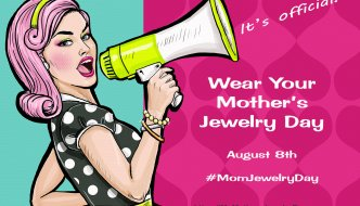 It's official! Wear Your Mother's Jewelry Day
